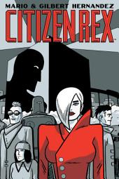Citizen Rex: Issues 1-6