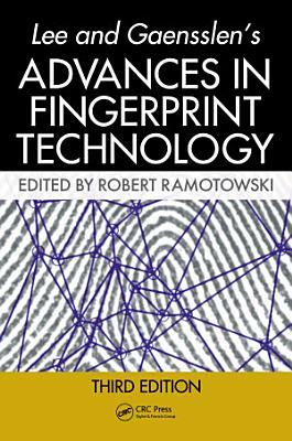 Lee and Gaensslen s Advances in Fingerprint Technology