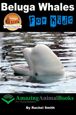 Beluga Whales For Kids