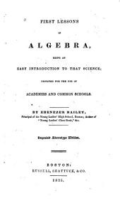 First Lessons in Algebra: Being an Easy Introduction to that Science ; Designated for the Use of Academies and Common Schools