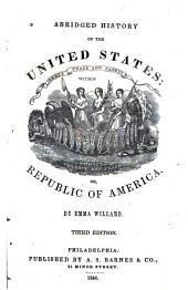 Abridged History of the United States; Or, Republic of America