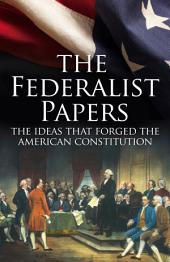 The Federalist Papers: The Making of the US Constitution