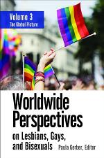 Worldwide Perspectives on Lesbians, Gays, and Bisexuals [3 volumes]