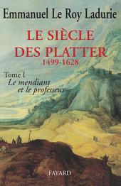 Le Siècle des Platter (1499-1628): Le mendiant et le professeur