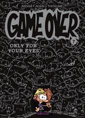 Game Over Tome 07: Only for your eyes
