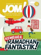 Isu 16 - Majalah Jom!: Kembara Ramadhan Fantastik!