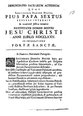 Denunciatio sacrarum actionum quas sanctissimus dominus noster Pius papa sextus explere intendit in recurrenti festiva memoria nativitatis domini nostri Jesu Christi anni Jubilei 1775. In obseratione Portae Sanctae