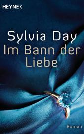 Im Bann der Liebe: Roman