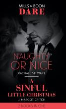 Naughty Or Nice   A Sinful Little Christmas  Naughty or Nice   A Sinful Little Christmas  Sin City Brotherhood   Mills   Boon Dare  PDF