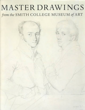 Master Drawings from the Smith College Museum of Art PDF