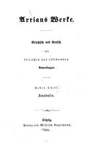 Arrians Anabasis. Griechisch und deutsch, mit kritischen und erklärenden Anmerkungen
