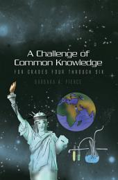 A Challenge of Common Knowledge: For Grades Four through Six