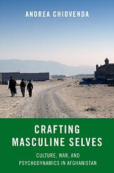 Crafting Masculine Selves PDF