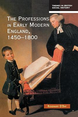 The Professions in Early Modern England  1450 1800