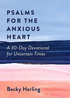 Psalms for the Anxious Heart Book