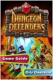 Dungeon Defenders Game Guide