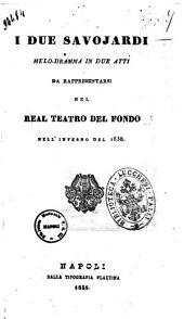I due Savojardi melo-dramma in due atti [le parole sono del sig. L. Tarantini