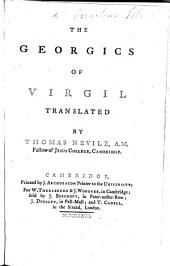 The Georgics of Virgil, Translated [in Verse] by T. Nevile