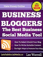Business Bloggers: The Best Business Social Media Tool