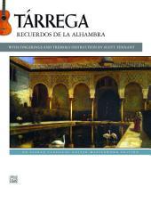Tárrega: Recuerdos de la Alhambra: An Alfred Classical Late Intermediate Guitar Masterworks Edition