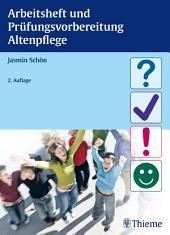 Arbeitsheft und Prüfungsvorbereitung Altenpflege: Ausgabe 2