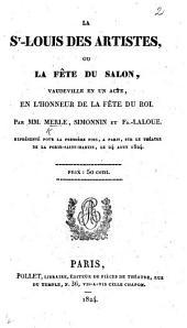La St. Louis des Artistes ou la Fête du Salon, vaudeville en un acte ... par Merle, Simonnien et F. Laloue, etc