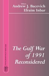 The Gulf War Of 1991 Reconsidered Book PDF