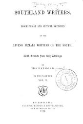 Southland Writers: Biographical and Critical Sketches of the Living Female Writers of the South. With Extracts from Their Writings, Volume 2