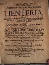 De lienteria; resp. Georgius Tobias Wallich. -Jenae, Werther 1670