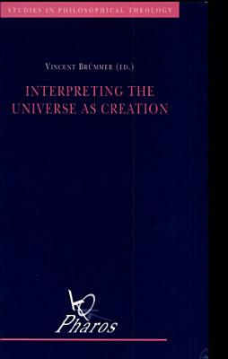 Interpreting the Universe as Creation PDF