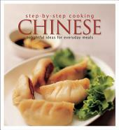 Step by Step Cooking Chinese: Delightful Ideas for Everyday Meals