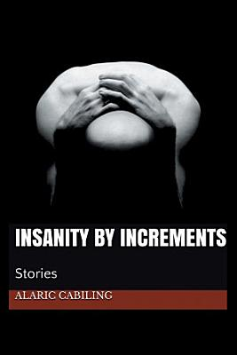 Insanity By Increments PDF