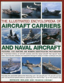 The Illustrated Encyclopedia of Aircraft Carriers and Naval Aircraft PDF