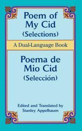 Poem of My Cid (Selections) / Poema de Mio Cid (Selección): A Dual-Language Book