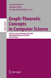 Graph-Theoretic Concepts in Computer Science: 30th International Workshop, WG 2004, Bad Honnef, Germany, June 21-23, 2004, Revised Papers