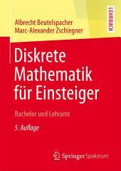 Diskrete Mathematik für Einsteiger: Bachelor und Lehramt, Ausgabe 5