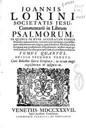 Joannis Lorini Societatis Jesu Commentarii in Librum Psalmorum ...: Tomus quartus ...