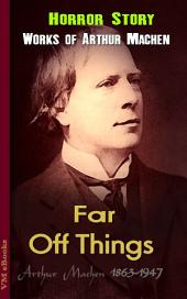 Far Off Things: Machen's Collection