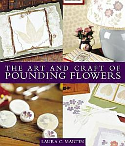 The Art and Craft of Pounding Flowers PDF