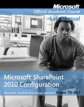 Exam 70-667: Microsoft Office SharePoint 2010 Configuration, Lab Manual