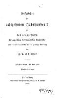 Geschichte des achtzehnten jahrhunderts und des neunzehnten bis zum sturz des franz  sischen kaiserreichs mit besonderer rucksicht auf geistige bildung PDF