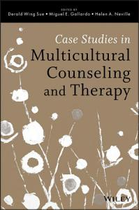Case Studies in Multicultural Counseling and Therapy Book
