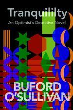 Tranquility: an Optimist's Detective Novel