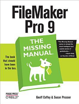 FileMaker Pro 9  The Missing Manual PDF
