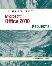 Microsoft Office 2010: Illustrated Projects