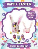 Happy Easter - Bunny Egg Holder, Crafts Kit for Kids