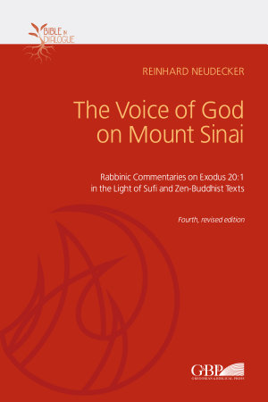 The Voice of God on Mount Sinai  Rabbinic Commentaries on Exodus 20 1 in the Light of Sufi and Zen Buddhist