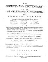 The Sportman s Dictionary  Or  The Gentleman s Companion  for Town and Country     The Third Edition PDF