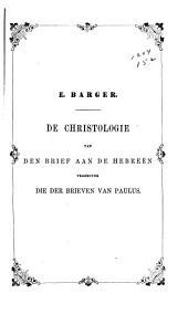 De christologie van den brief aan de Hebreen tegenover die der brieven van Paulus