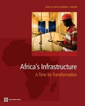 Africa's Infrastructure: A Time for Transformation